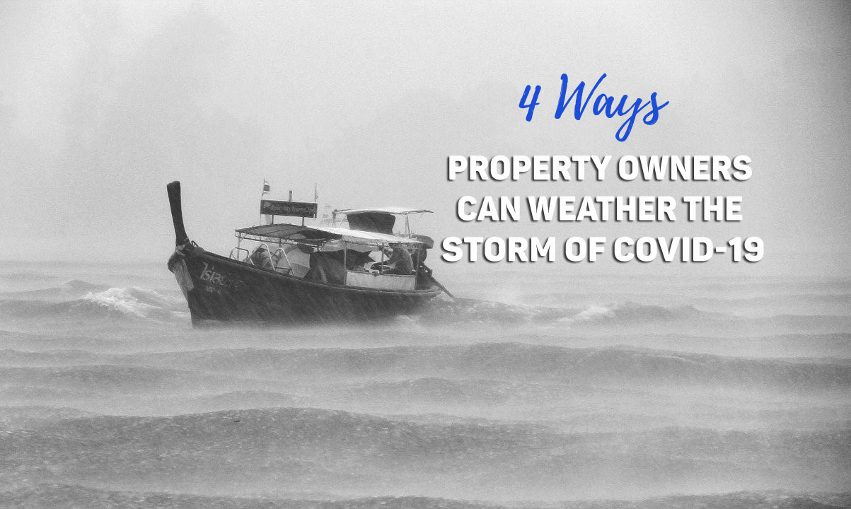4 ways property owners can weather the storm of covid-19